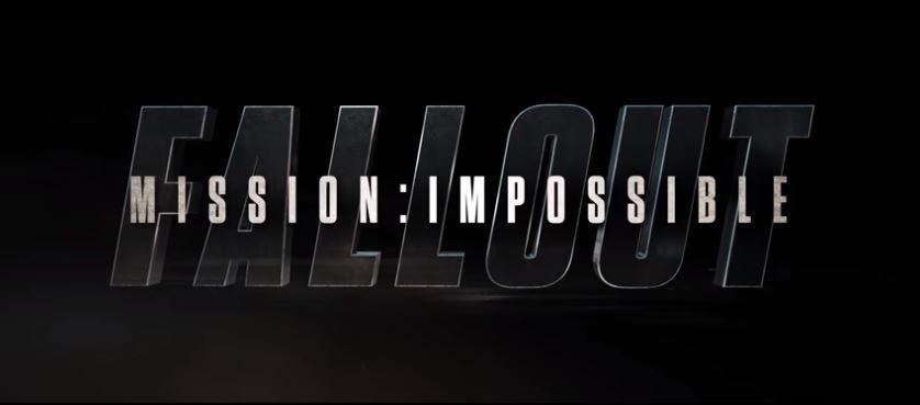 「ミッション:インポッシブル/フォールアウト」最新予告編公開!